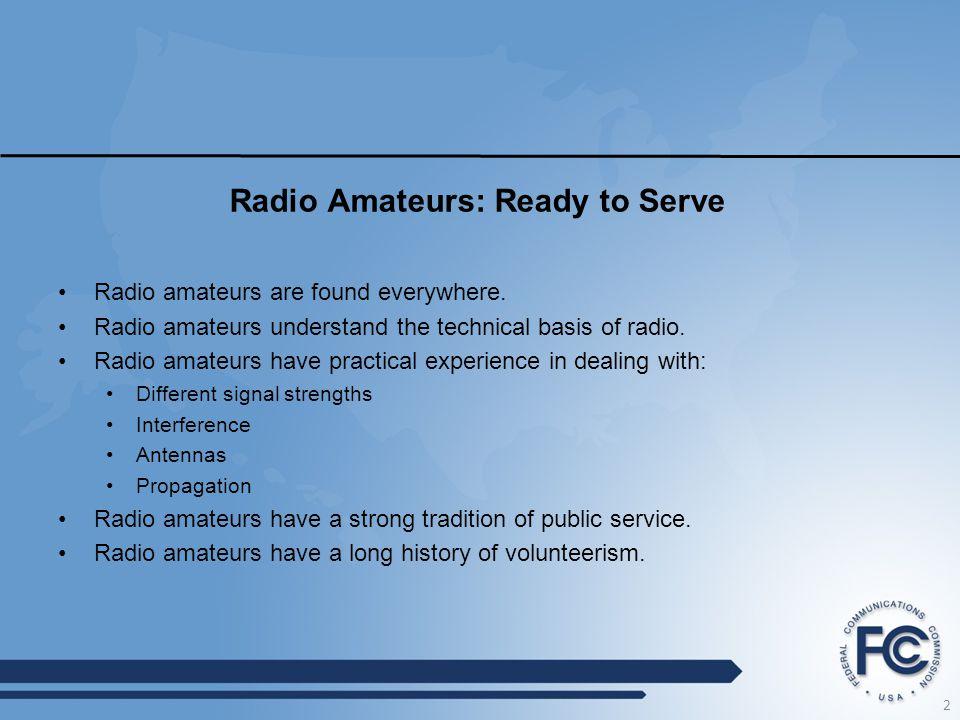 Radio Amateurs: Ready to Serve Radio amateurs are found everywhere.