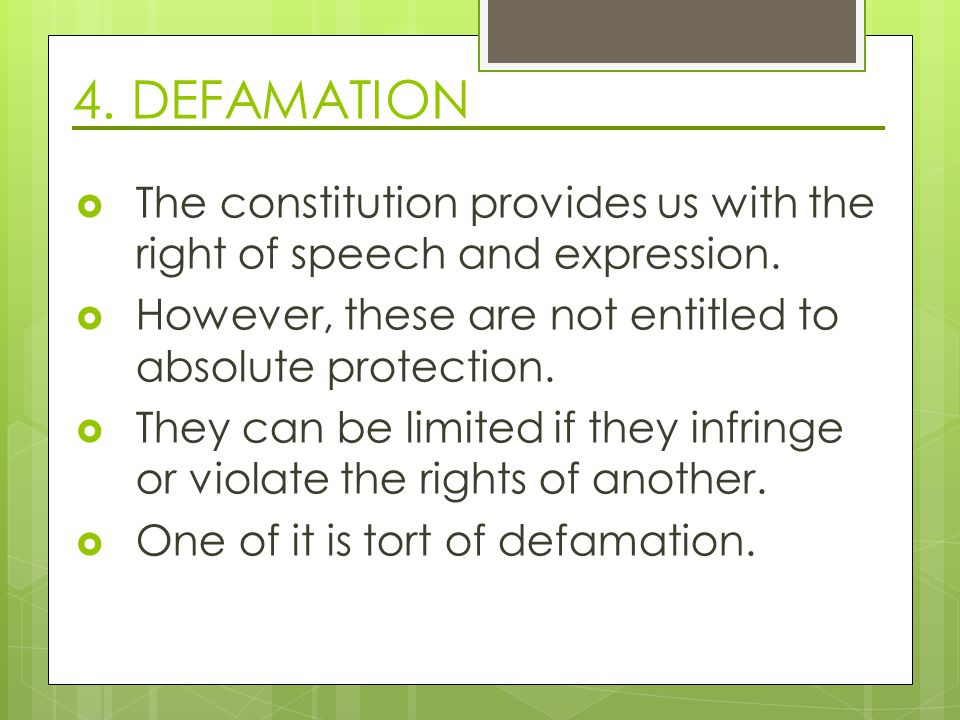 4. DEFAMATION  The constitution provides us with the right of speech and expression.