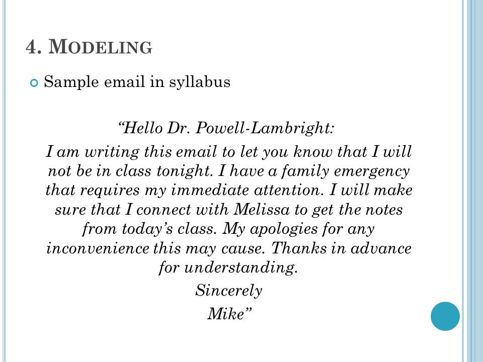 4. M ODELING Sample email in syllabus Hello Dr.