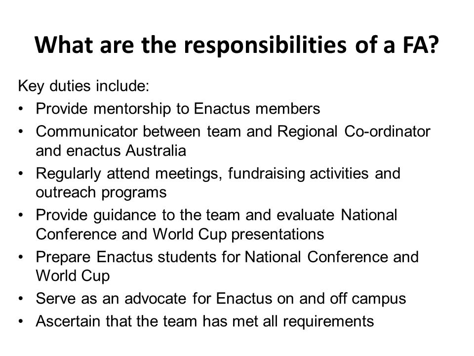 What are the responsibilities of a FA.