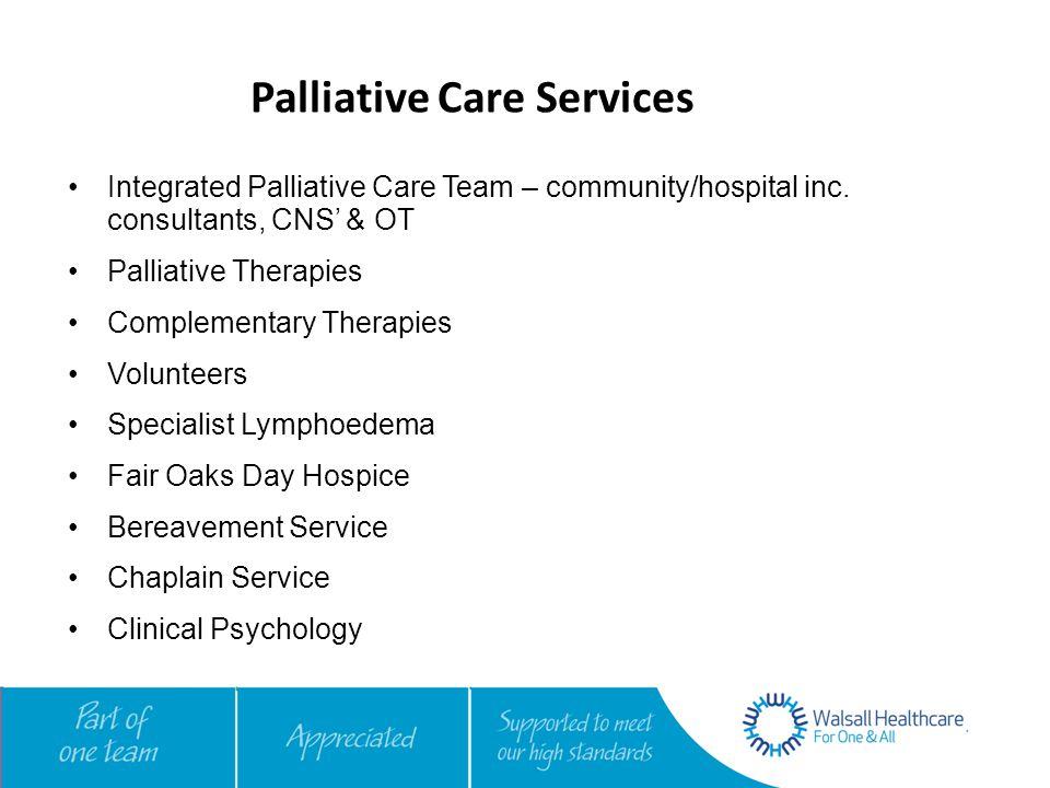 Palliative Care Services Integrated Palliative Care Team – community/hospital inc.