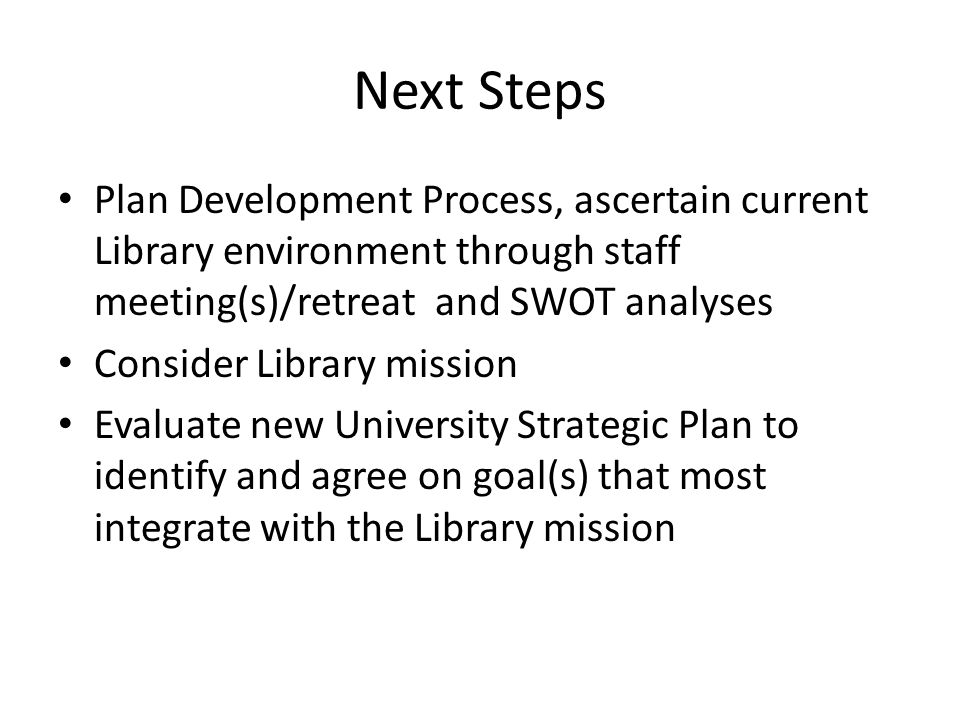 Review Library Mission Supply a copy of the current Library Mission statement to all employees prior to a meeting Schedule meeting, for early September 2010, with the sole purpose of discussing and developing a Mission statement with total staff input