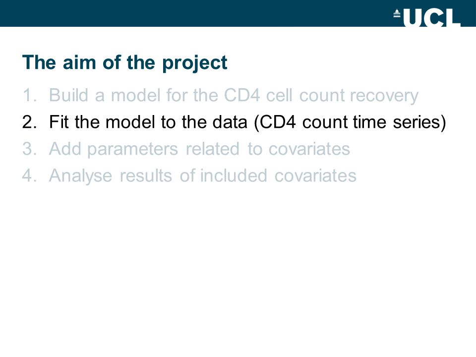 The aim of the project 1.Build a model for the CD4 cell count recovery 2.Fit the model to the data (CD4 count time series) 3.Add parameters related to covariates 4.Analyse results of included covariates