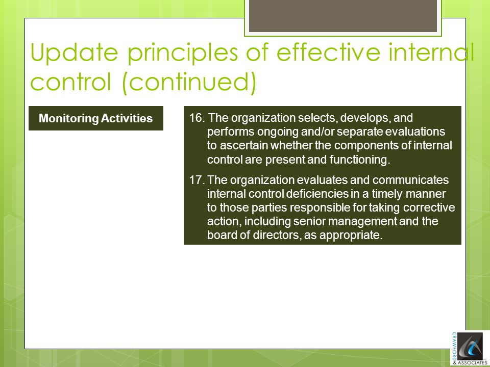 16. The organization selects, develops, and performs ongoing and/or separate evaluations to ascertain whether the components of internal control are p