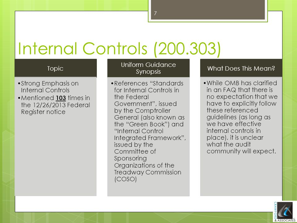 Internal Controls (200.303) Topic Strong Emphasis on Internal Controls Mentioned 103 times in the 12/26/2013 Federal Register notice Uniform Guidance