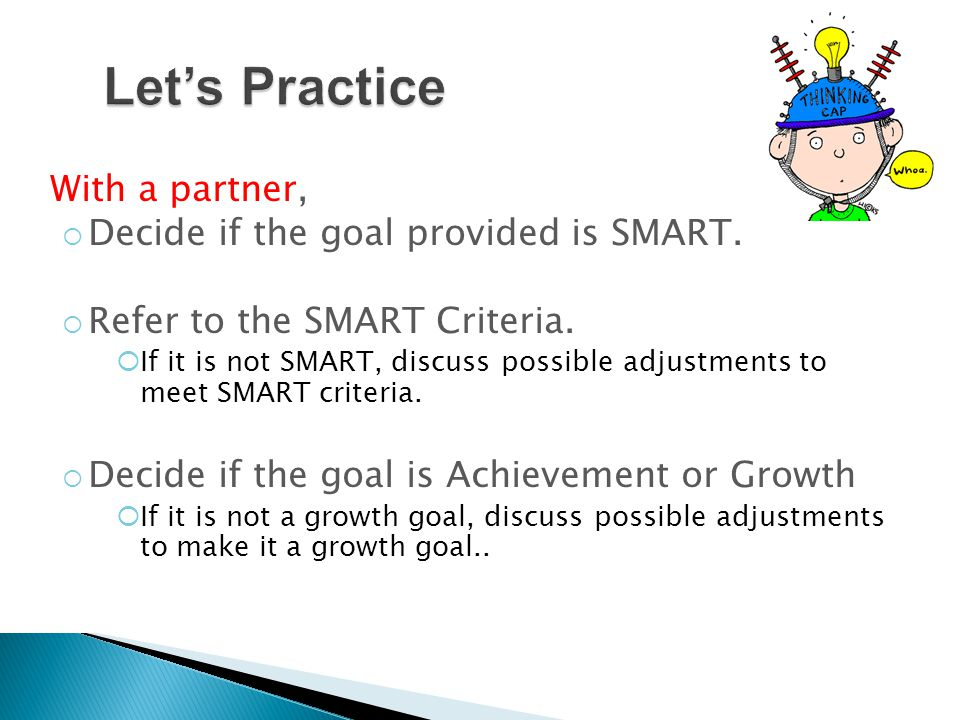 With a partner,  Decide if the goal provided is SMART.