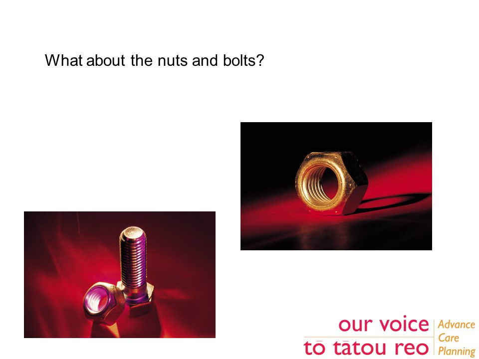 What about the nuts and bolts?