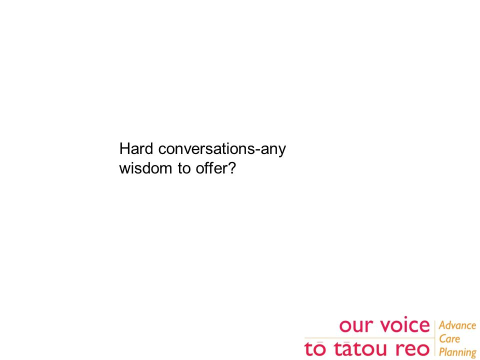 Hard conversations-any wisdom to offer?