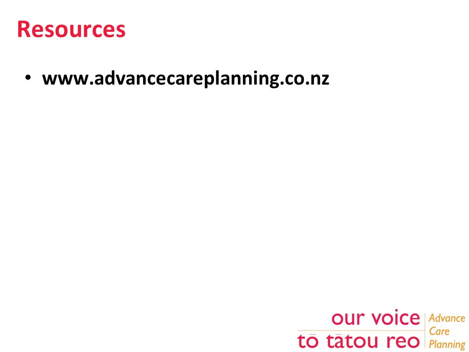 Resources www.advancecareplanning.co.nz