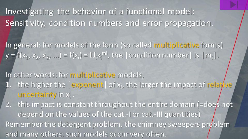Investigating the behavior of a functional model: Sensitivity, condition numbers and error propagation.