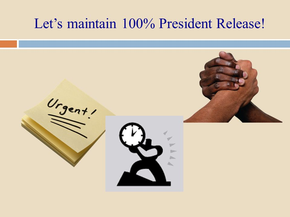 Let's maintain 100% President Release!