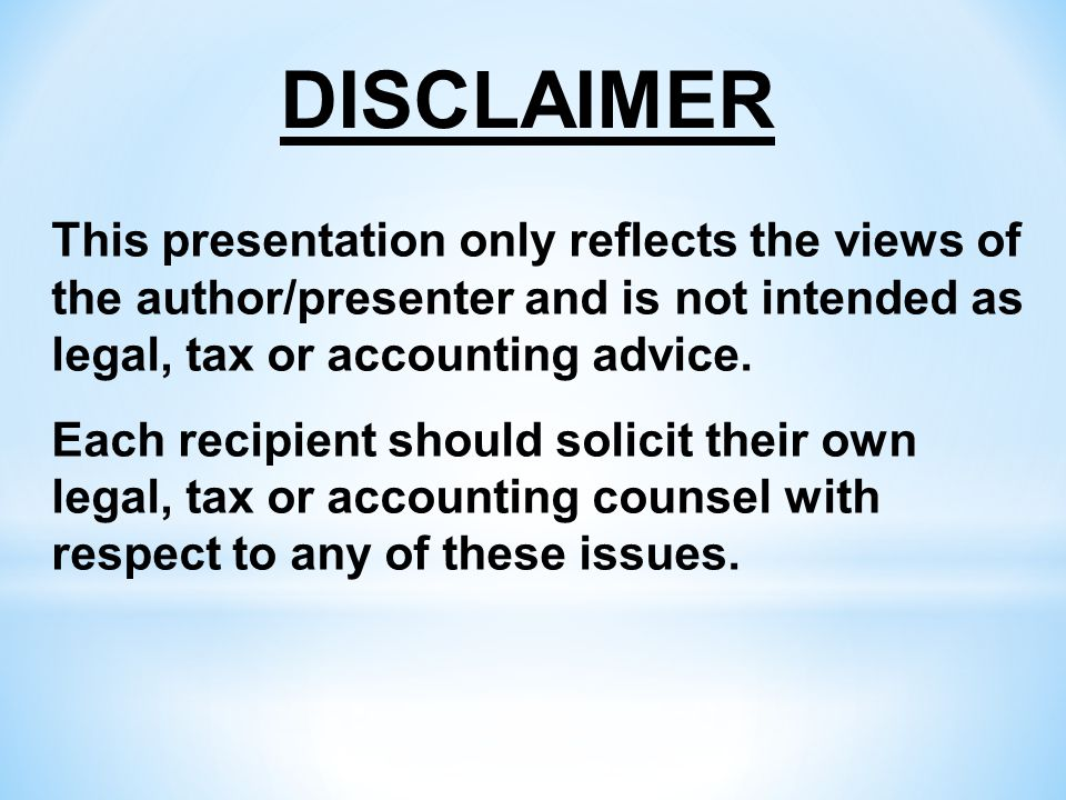 This presentation only reflects the views of the author/presenter and is not intended as legal, tax or accounting advice.