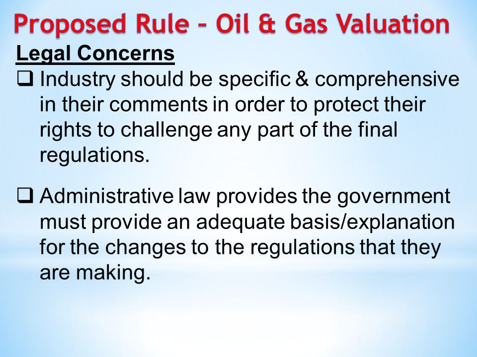 Legal Concerns  Industry should be specific & comprehensive in their comments in order to protect their rights to challenge any part of the final regulations.
