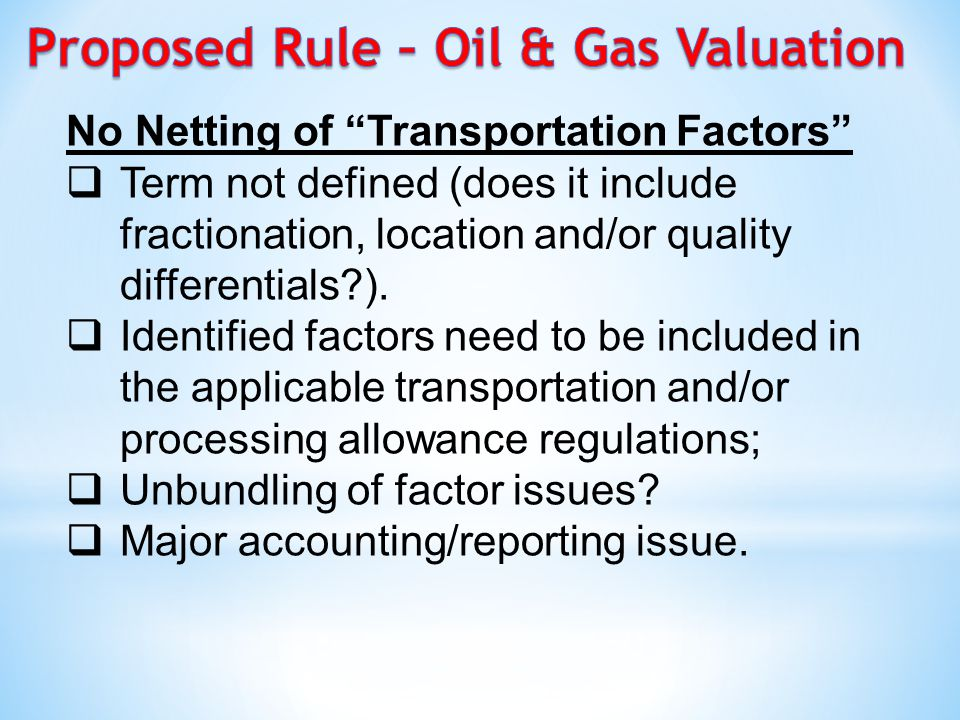 No Netting of Transportation Factors  Term not defined (does it include fractionation, location and/or quality differentials?).