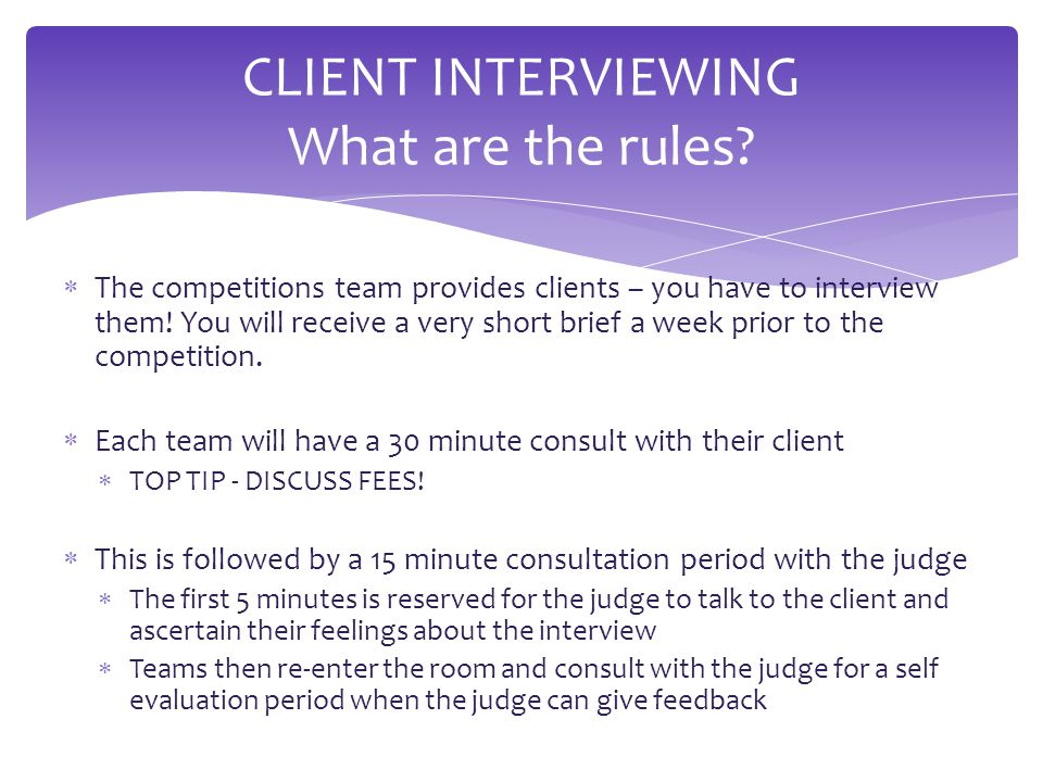  The competitions team provides clients – you have to interview them.