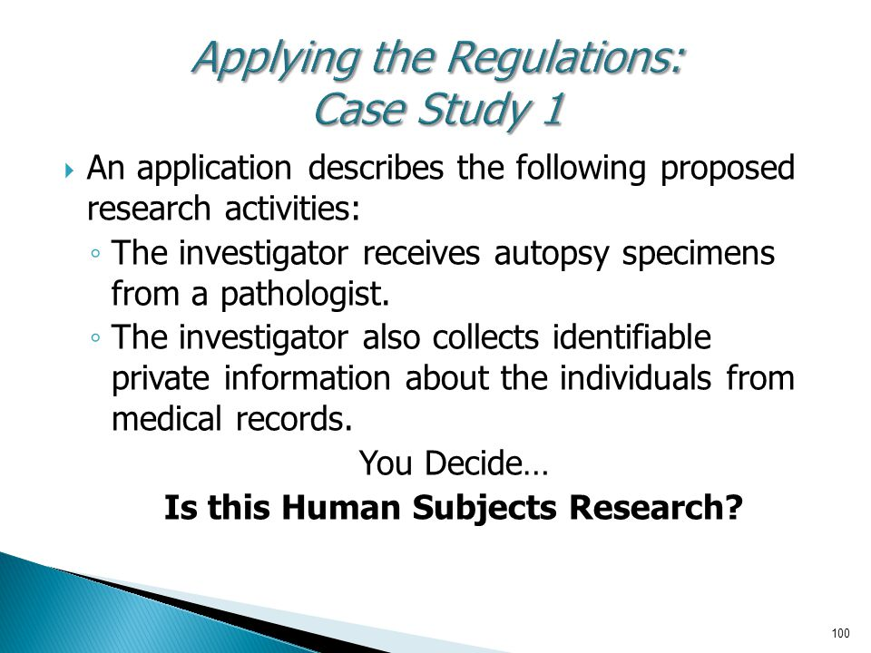  An application describes the following proposed research activities: ◦ The investigator receives autopsy specimens from a pathologist. ◦ The investi