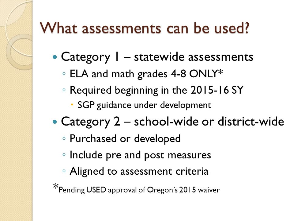 What assessments can be used.