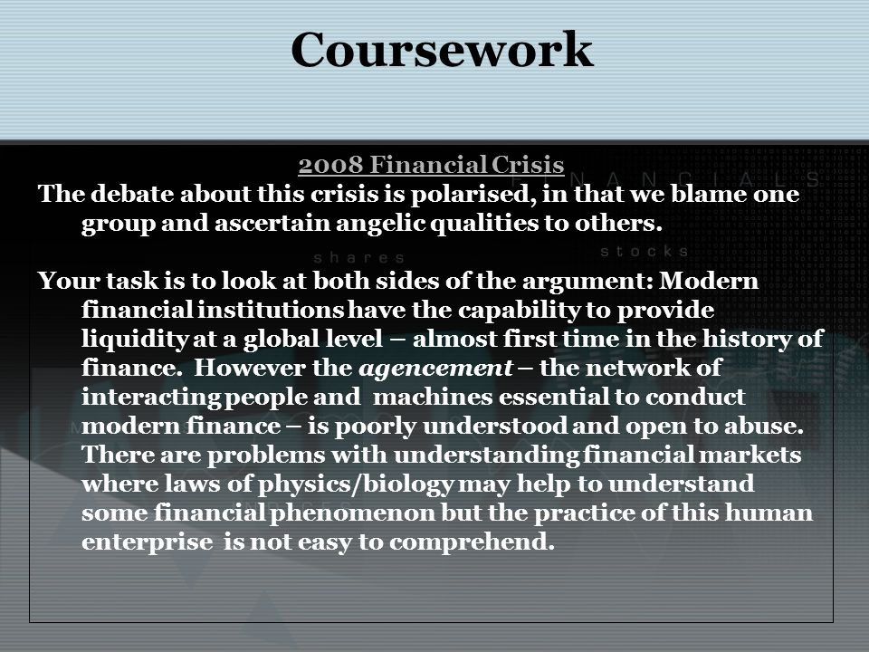 2008 Financial Crisis The debate about this crisis is polarised, in that we blame one group and ascertain angelic qualities to others.