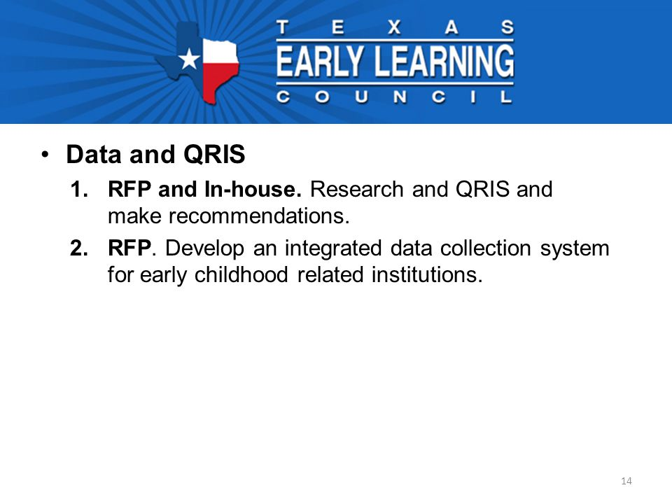 Data and QRIS 1.RFP and In-house. Research and QRIS and make recommendations.
