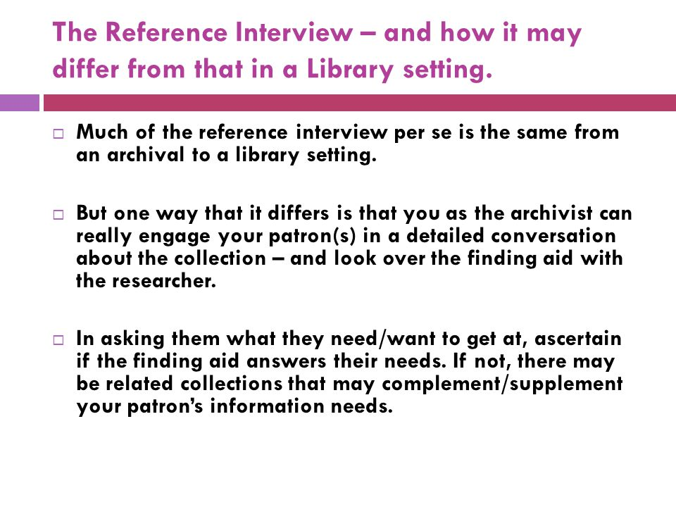 The Reference Interview – and how it may differ from that in a Library setting.