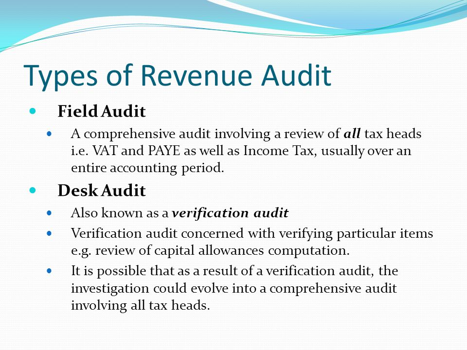 Selection of cases for audit Random selection (makes up around 6% of all audits) Mainly based on unusual features in accounts Adequate explanations of unusual features should be submitted with the return.