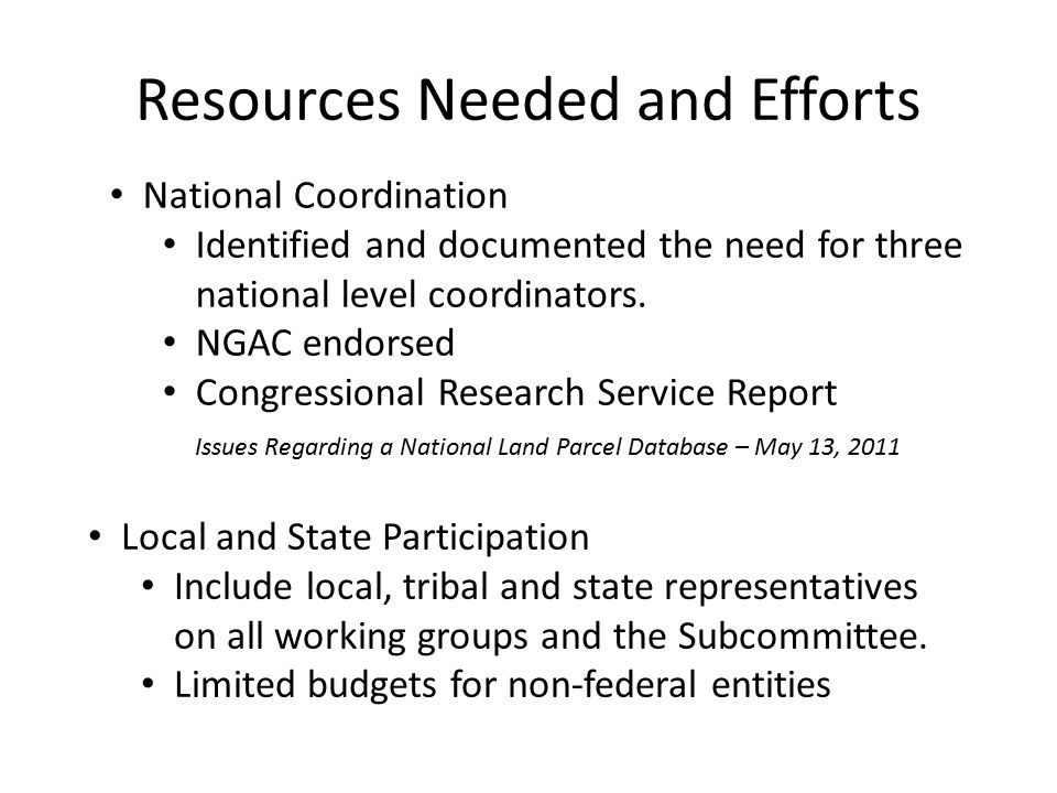 Resources Needed and Efforts National Coordination Identified and documented the need for three national level coordinators.