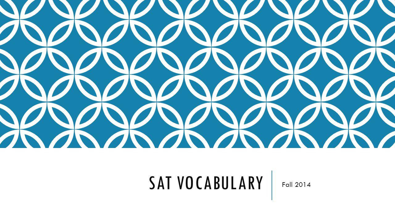 SAT VOCABULARY Fall 2014