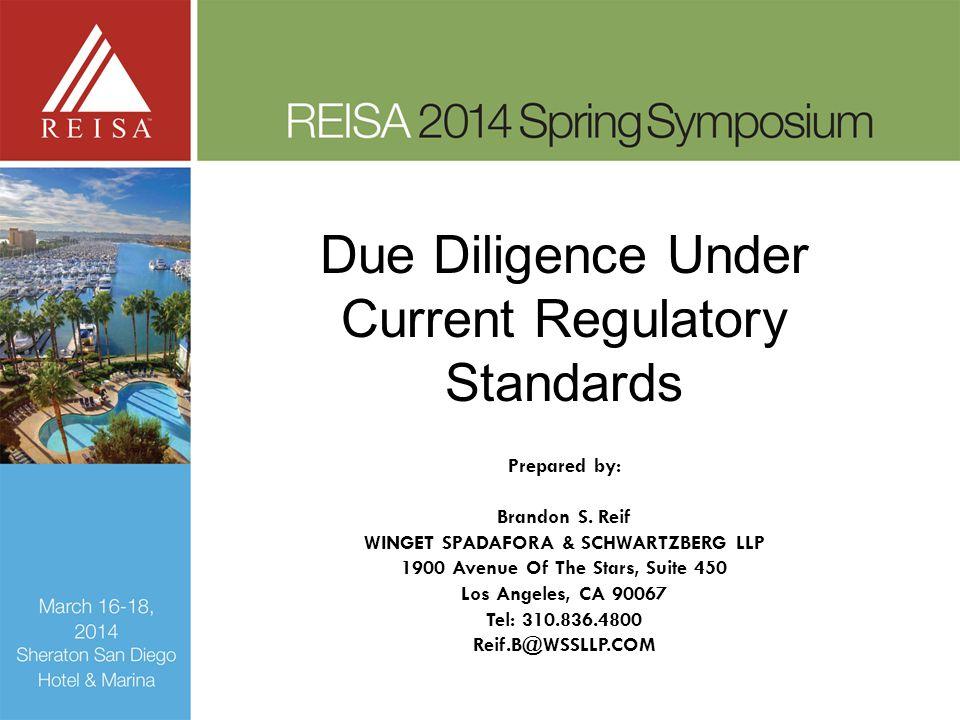 Due Diligence Under Current Regulatory Standards Prepared by: Brandon S.