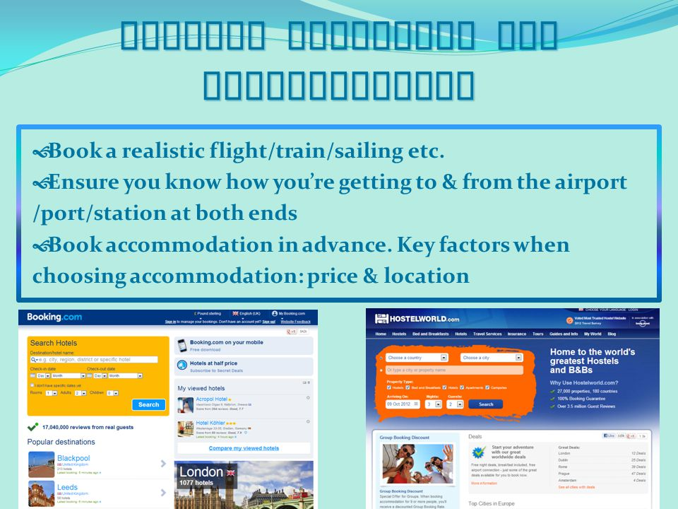 Booking Transport and Accommodation  Book a realistic flight/train/sailing etc.