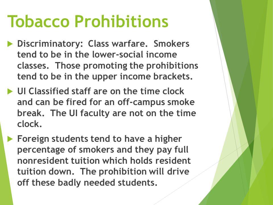 Tobacco Prohibitions  Discriminatory: Class warfare.