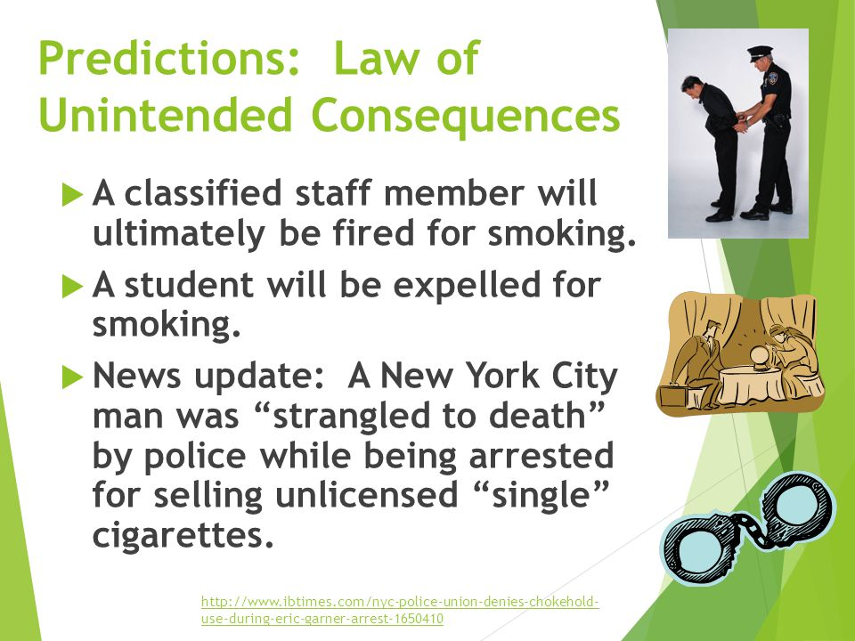 Predictions: Law of Unintended Consequences  A classified staff member will ultimately be fired for smoking.