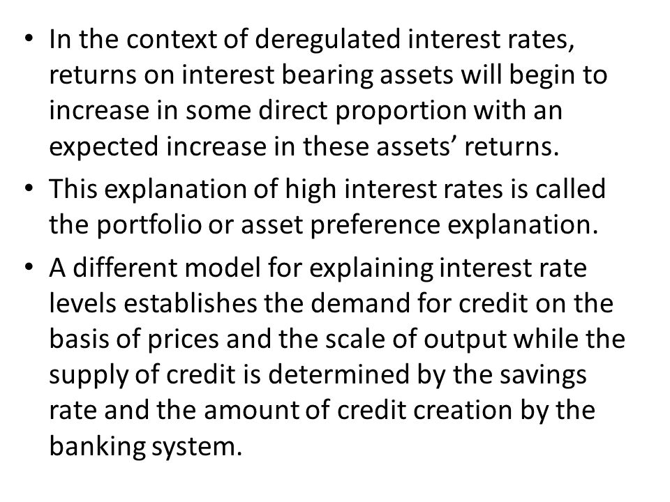 In the context of deregulated interest rates, returns on interest bearing assets will begin to increase in some direct proportion with an expected increase in these assets' returns.