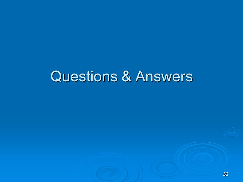 32 Questions & Answers