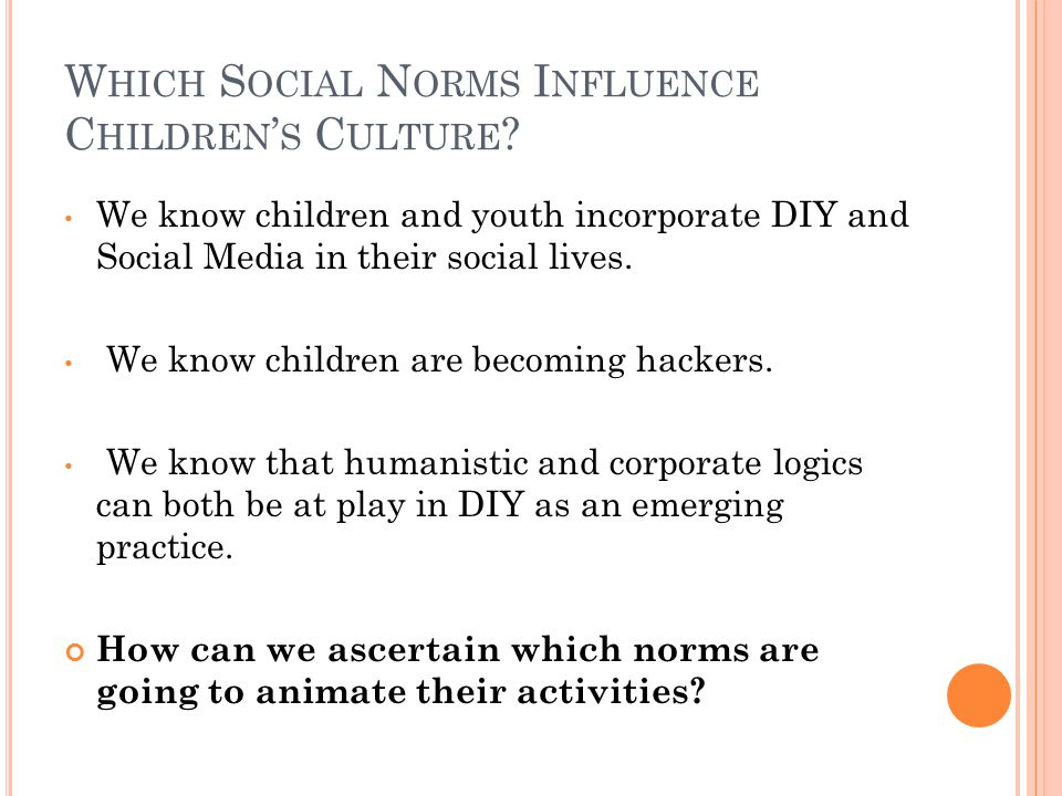 C HILDREN E XIST I N M ULTIPLE S OCIAL C ONTEXTS Sensorial Intimate Private Social Public Child Parents Siblings Friends Institutions Media Peers Adaptation of E.