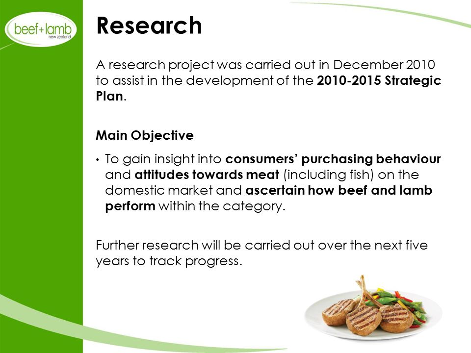 Research A research project was carried out in December 2010 to assist in the development of the 2010-2015 Strategic Plan.