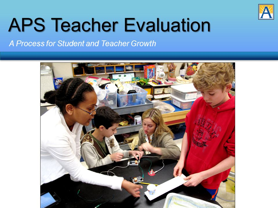 APS Teacher Evaluation A Process for Student and Teacher Growth