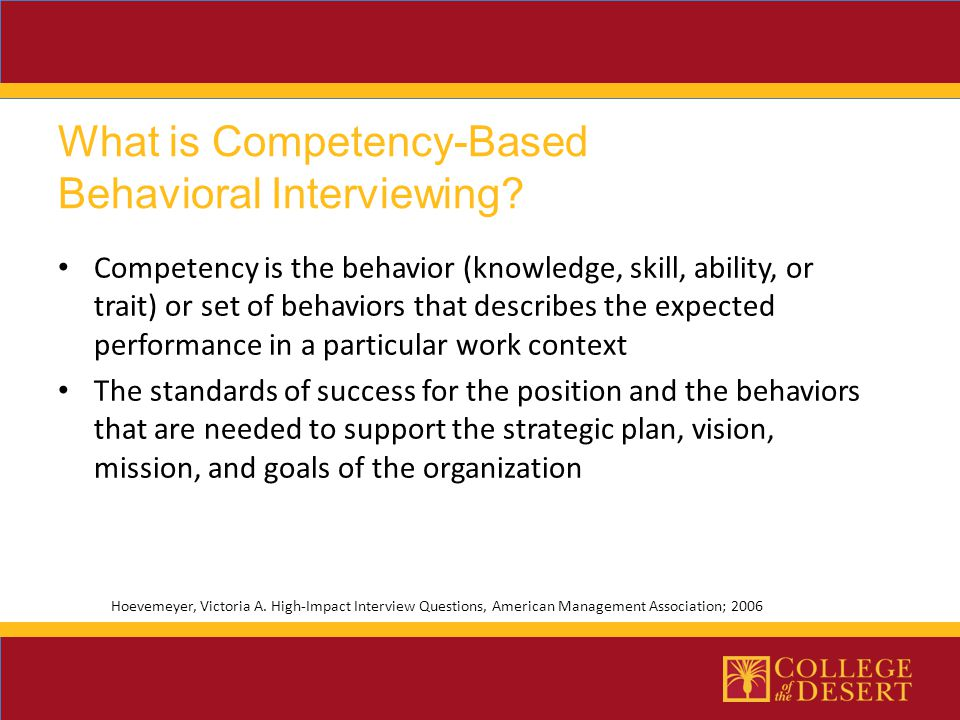 Competency is the behavior (knowledge, skill, ability, or trait) or set of behaviors that describes the expected performance in a particular work cont