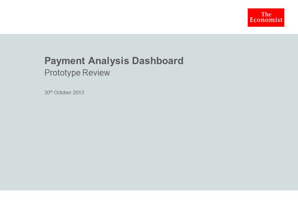 Payment Analysis Dashboard Prototype Review 30 th October 2013