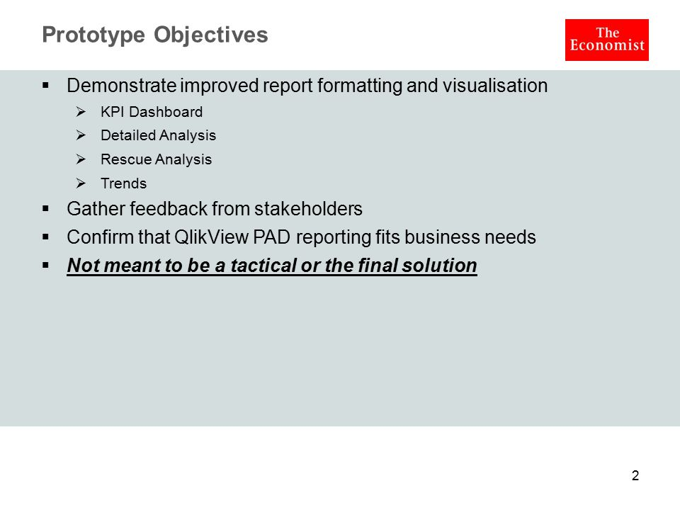 Prototype Objectives  Demonstrate improved report formatting and visualisation  KPI Dashboard  Detailed Analysis  Rescue Analysis  Trends  Gathe