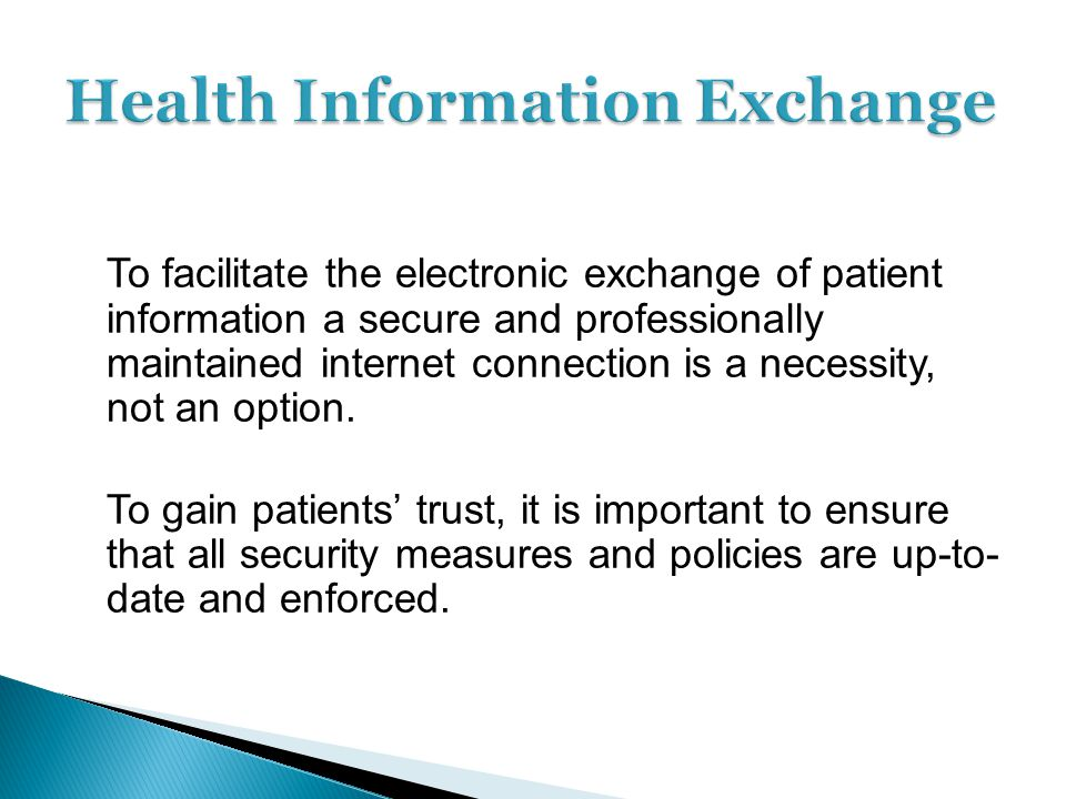To facilitate the electronic exchange of patient information a secure and professionally maintained internet connection is a necessity, not an option.