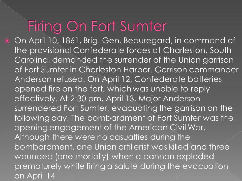  On April 10, 1861, Brig. Gen.