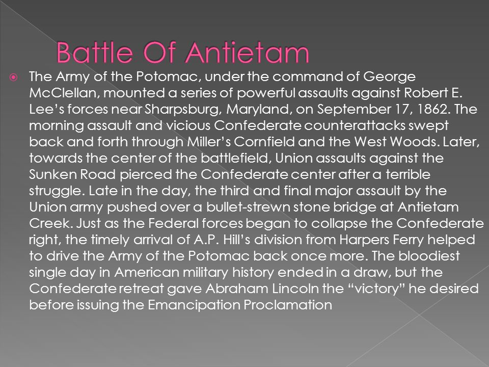  The Army of the Potomac, under the command of George McClellan, mounted a series of powerful assaults against Robert E.