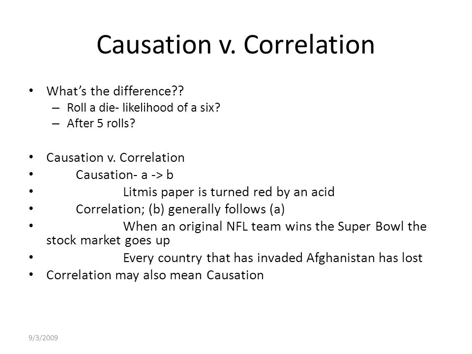 9/3/2009 Causation v. Correlation What's the difference .
