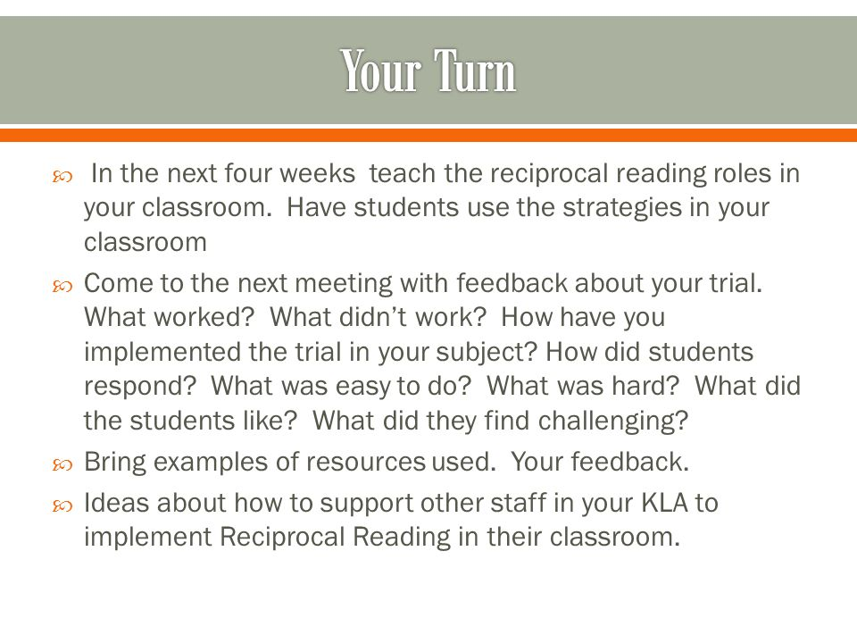  In the next four weeks teach the reciprocal reading roles in your classroom.