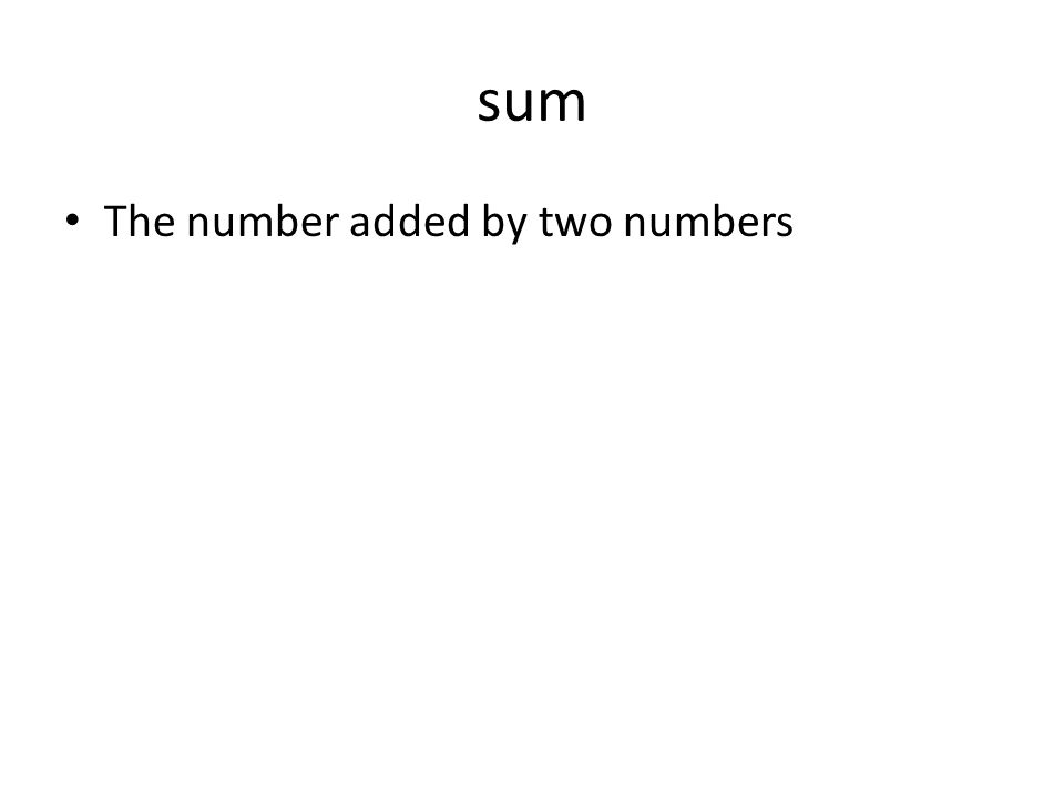 sum The number added by two numbers