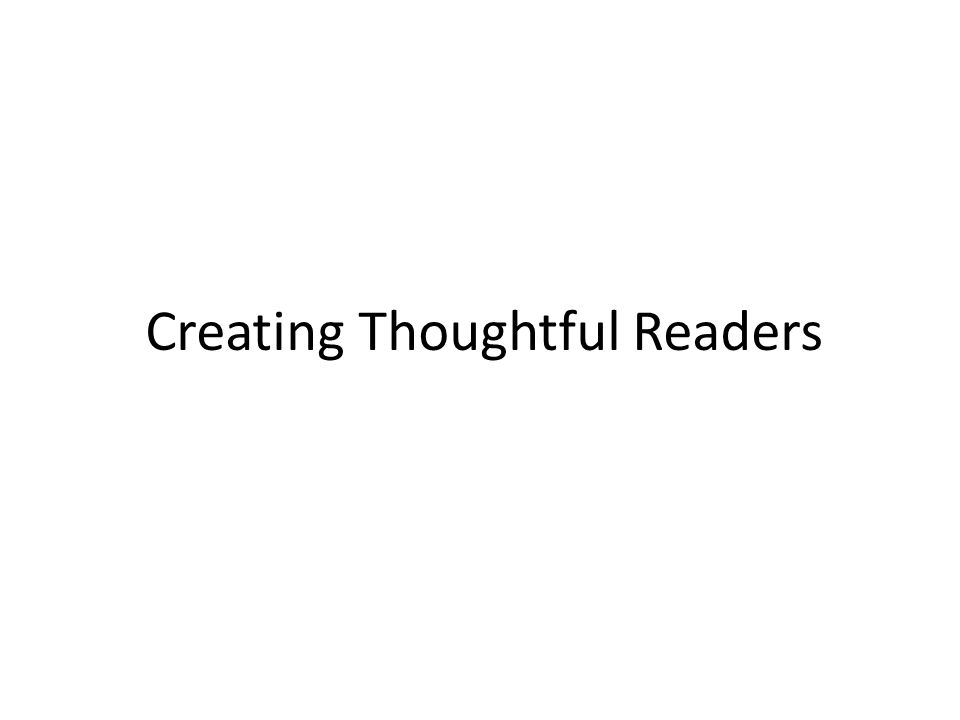 Creating Thoughtful Readers