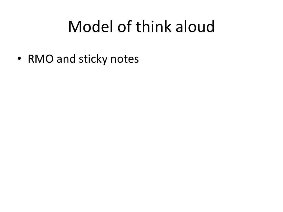Model of think aloud RMO and sticky notes