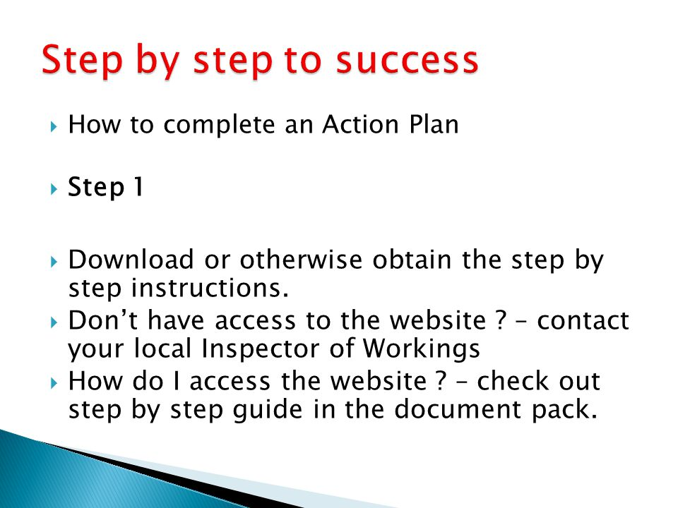  How to complete an Action Plan  Step 1  Download or otherwise obtain the step by step instructions.  Don't have access to the website ? – contact