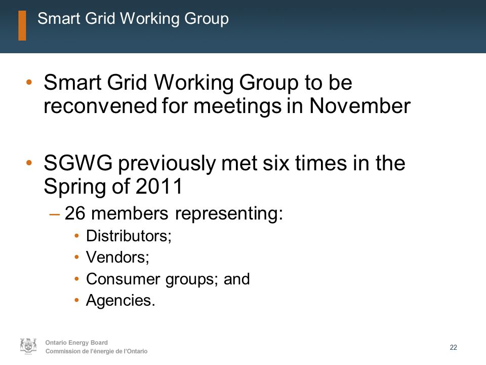 22 Smart Grid Working Group Smart Grid Working Group to be reconvened for meetings in November SGWG previously met six times in the Spring of 2011 –26