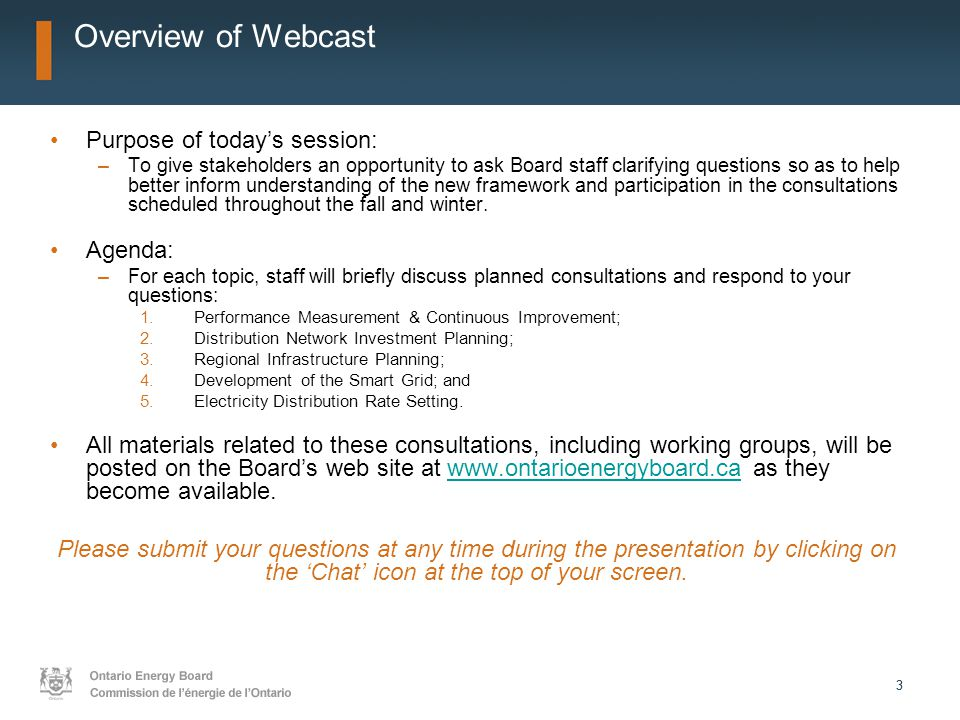 33 Overview of Webcast Purpose of today's session: –To give stakeholders an opportunity to ask Board staff clarifying questions so as to help better i